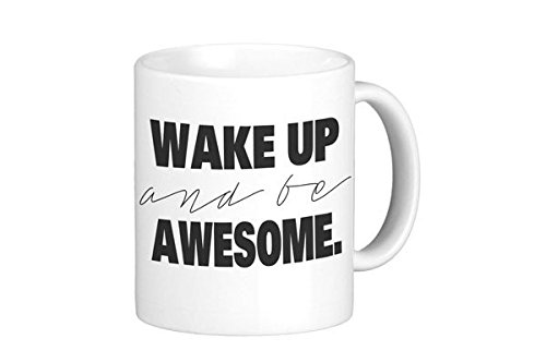 Oh, Susannah Wake Up and Be Awesome Mug - 11oz Coffee Mug