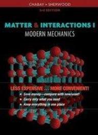 MATTER and INTERACTIONS, Modern Mechanics VOL.I (LOOSELEAF)