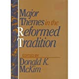 Major Themes in the Reformed Tradition, , 0802804284