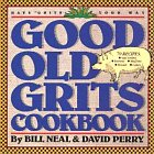 Good Old Grits Cookbook by Bill Neal, David Perry