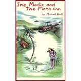 The Medic and the Mama-san, Michael H. Hall, 0963909118