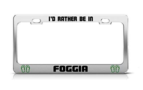 I'd Rather Be In Foggia Italy License Plate Frame Funny Metal Car Tag Holder Fun, Thanksgiving Day Gifts