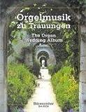 Orgelmusik zu Trauungen. Leichte Orgelmusik für große Feste