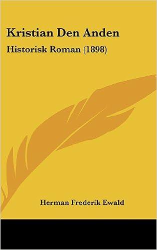 Kristian Den Anden: Historisk Roman (1898)
