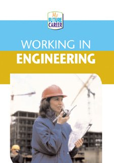 Working in Engineering (My Future Career)