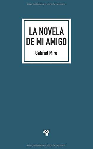 La novela de mi amigo por Gabriel Miró