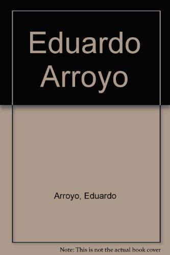 Eduardo Arroyo por Eduardo Arroyo