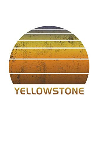 Yellowstone: National Park Notebook Paper For Work, Home or School With Lined Wide Ruled Sheets. Vintage Sunset Note Pad Composition Journal For ... & Kids With 6 x 9 Inch Soft Matte Cover.