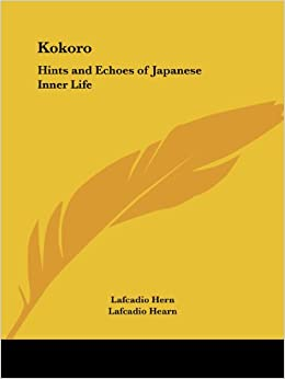 kokoro-hints-and-echoes-of-japanese-inner-life