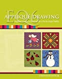 EQ6 Appliqué Drawing (Beginner's Guide to Drawing Like a Pro by Angie Padilla, EQ6 Companion Book 4)