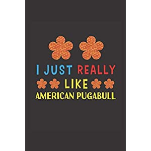 I Just Really Like American Pugabull: Dog Training Logbook For Peoples Who Loves Their American Pugabull Dog 18