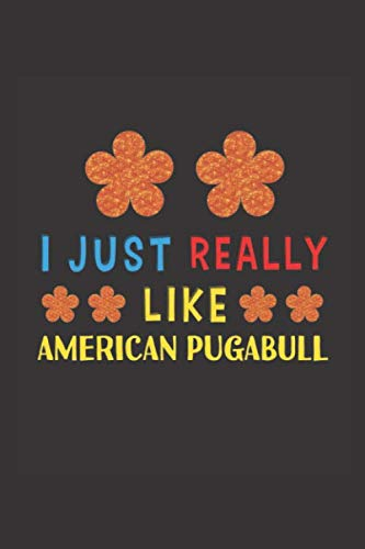 I Just Really Like American Pugabull: Dog Training Logbook For Peoples Who Loves Their American Pugabull Dog 1