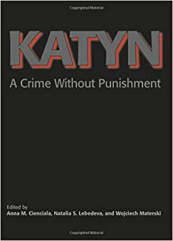 Book Katyn A Crime Without Punishment (Annals of Communism)