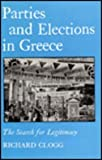 Parties and Elections in Greece : The Search for Legitimacy, Clogg, Richard, 0822307944