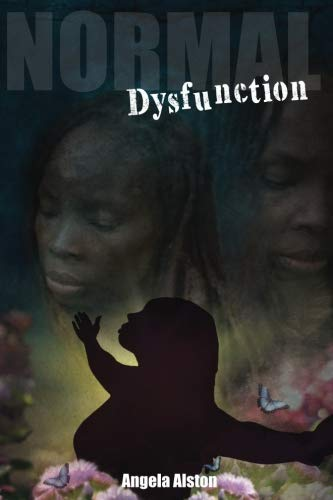 Normal Dysfunction: An empowering and transformational story of a