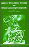 Japanese National Large Telescope and Related Engineering Developments : Proceedings of the International Symposium on Large Telescopes, Held in Tokyo, Japan, 29 November - 2 December, 1988, , 0792305612