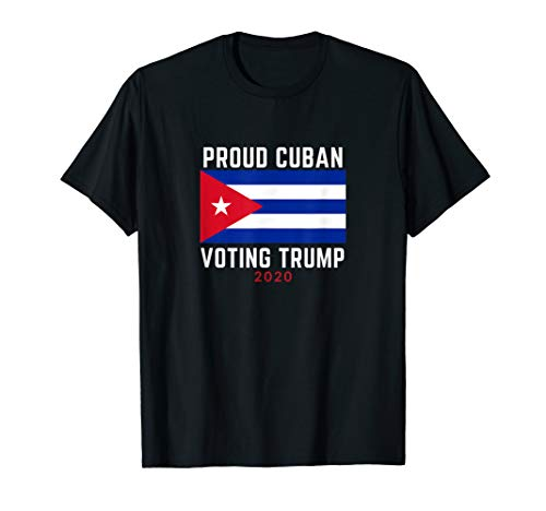 Proud Cuban Voting Trump 2020 Election T-shirt