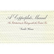 A Copperplate Manual: An Introduction To Writing With The Pointed Pen
