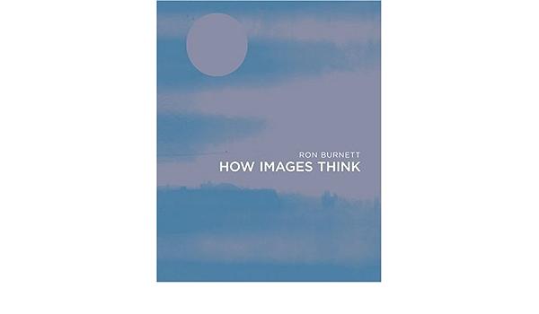 How Images Think (The MIT Press): Amazon.es: Burnett, Ron ...