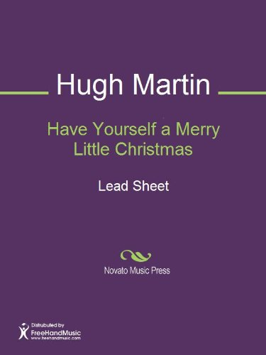 Have Yourself A Merry Little Christmas Lead Sheet.Have Yourself A Merry Little Christmas Ebook Hugh Martin