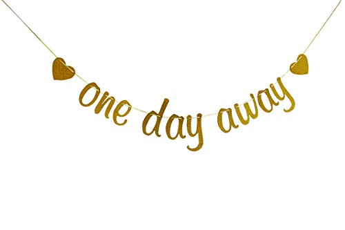 One Day Away Banner, Rehearsal Dinner Bunting Sign, Rehearsal Brunch, Wedding Rehearsal Party Decorations Gold Glitter