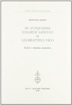 De antiquissima italorum sapientia di Giambattista Vico. Indici e ristampa anastatica
