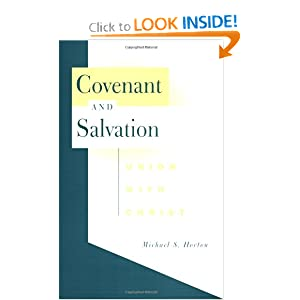 Covenant and Salvation: Union with Christ Michael S. Horton