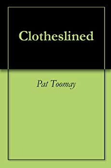 Clotheslined by [Toomay, Pat]