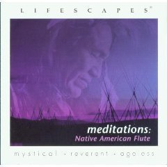 Lifescapes - Meditations : Native American Flute (2000-05-03)