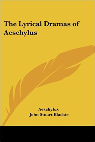Amazon.com: The Lyrical Dramas of Aeschylus (9781419141676 ...