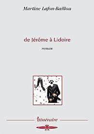 De Jérôme à Lidoire par Martine Lafon-Baillou