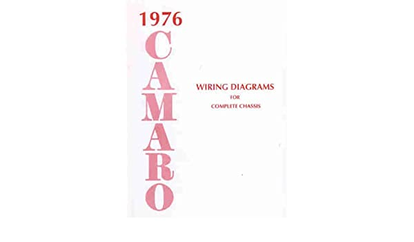 1976 camaro complete set of factory electrical wiring diagrams & schematics  guide - 8 pages  76 chevy chevrolet paperback – 2008