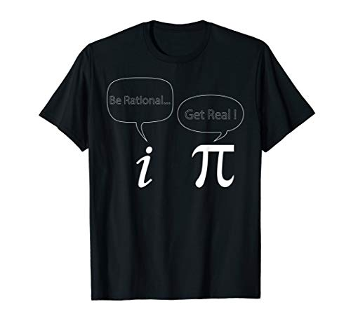 Funny Pi Day Be Rational Get Real Tshirt Gift for Math Lover (Rational Pi T-shirt)