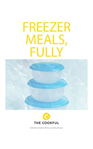 Freezer Meals, Fully by Christine Pittman