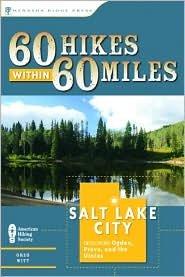 60 Hikes Within 60 Miles: Salt Lake City Publisher: Menasha Ridge Press