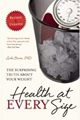 Health At Every Size: The Surprising Truth About Your Weight [Paperback] Unknown Binding