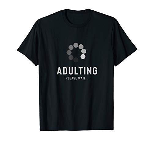 Adulting Please Wait Funny Loading Happy 18th Birthday Shirt