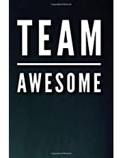 Team Awesome: 110-Page Blank Lined Journal Office Work Coworker Manager Gag Gift Idea