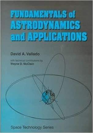 Fundamentals Of Astrodynamics And Applications Vallado David A Vallado David A 9780070668348 Amazon Com Books