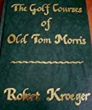 old tom morris - The Golf Course of Old Tom Morris: A Look at Early Golf Course Architecture