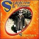 (Superhero by Scarecrow & Tinmen)