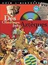 Voir l'histoire, tome 3 : Des Olmèques aux Aztèques par Mongne