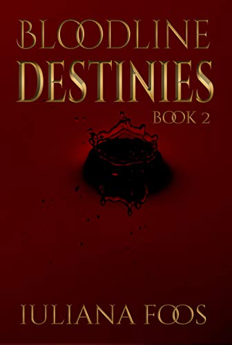 Bloodline Destinies by [Foos, Iuliana]