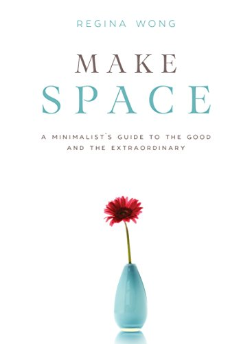Make Space: A Minimalist's Guide to the Good and the Extraordinary cover