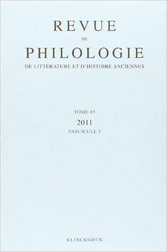 Livres Revue de philologie, de littérature et d'histoire anciennes, N° 85 fascicule 2/2011 : pdf