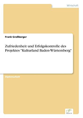 Zufriedenheit und Erfolgskontrolle des Projektes Kulturland Baden-Würtemberg  [Großberger, Frank] (Tapa Blanda)