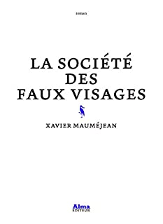 La société des faux visages, Mauméjean, Xavier
