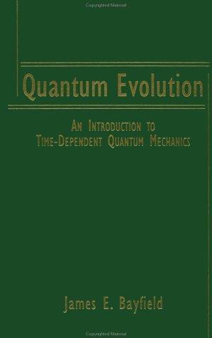 Quantum Evolution: An Introduction to Time-Dependent Quantum Mechanics