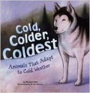 Book Cold, Colder, Coldest: Animals That Adapt to Cold Weather (Animal Extremes)