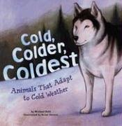 Cold, Colder, Coldest: Animals That Adapt to Cold